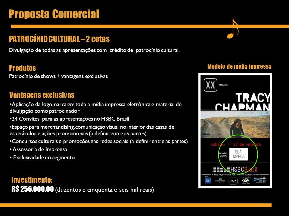 Proposta Comercial Modelo de mídia impressa PATROCÍNIO CULTURAL – 2 cotas Divulgação de todas as apresentações com crédito de patrocínio cultural. Pro