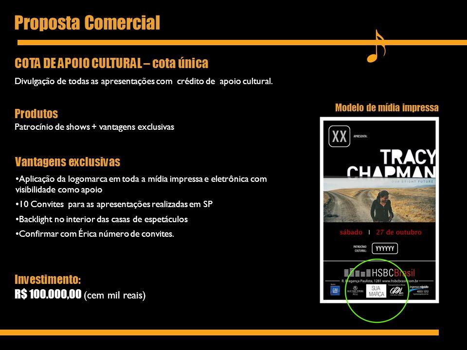 Proposta Comercial Modelo de mídia impressa COTA DE APOIO CULTURAL – cota única Divulgação de todas as apresentações com crédito de apoio cultural. Pr