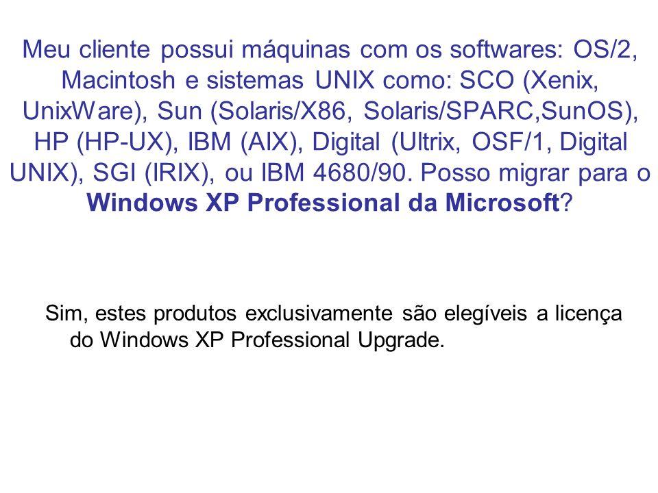 Meu cliente possui máquinas com os softwares: OS/2, Macintosh e sistemas UNIX como: SCO (Xenix, UnixWare), Sun (Solaris/X86, Solaris/SPARC,SunOS), HP