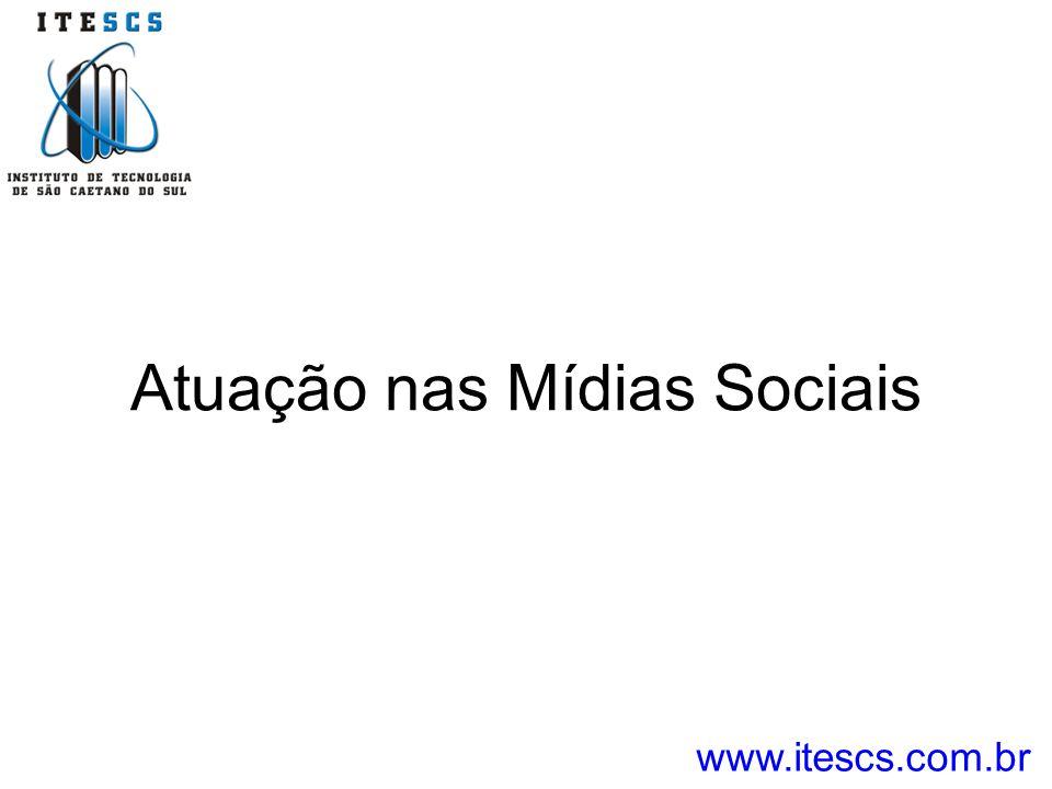 Atuação nas Mídias Sociais www.itescs.com.br