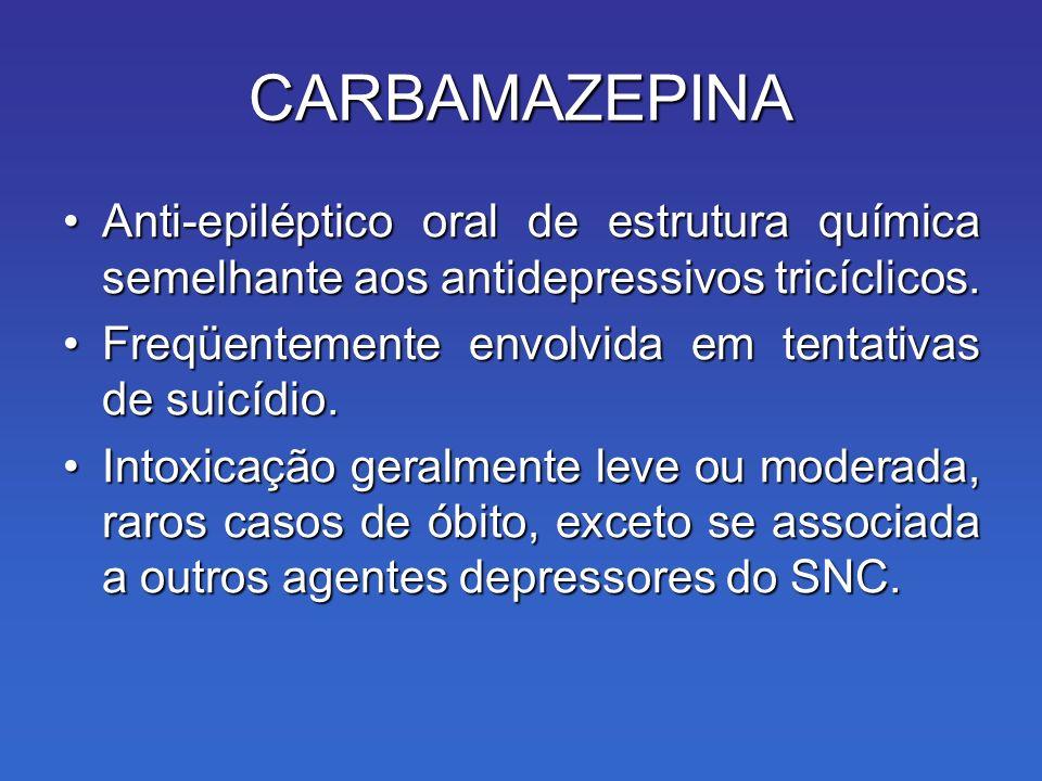 CARBAMAZEPINA Anti-epiléptico oral de estrutura química semelhante aos antidepressivos tricíclicos.Anti-epiléptico oral de estrutura química semelhante aos antidepressivos tricíclicos.