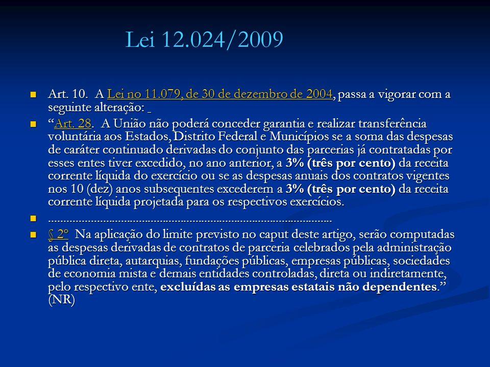 Art. 10. A Lei no 11.079, de 30 de dezembro de 2004, passa a vigorar com a seguinte alteração: Art. 10. A Lei no 11.079, de 30 de dezembro de 2004, pa