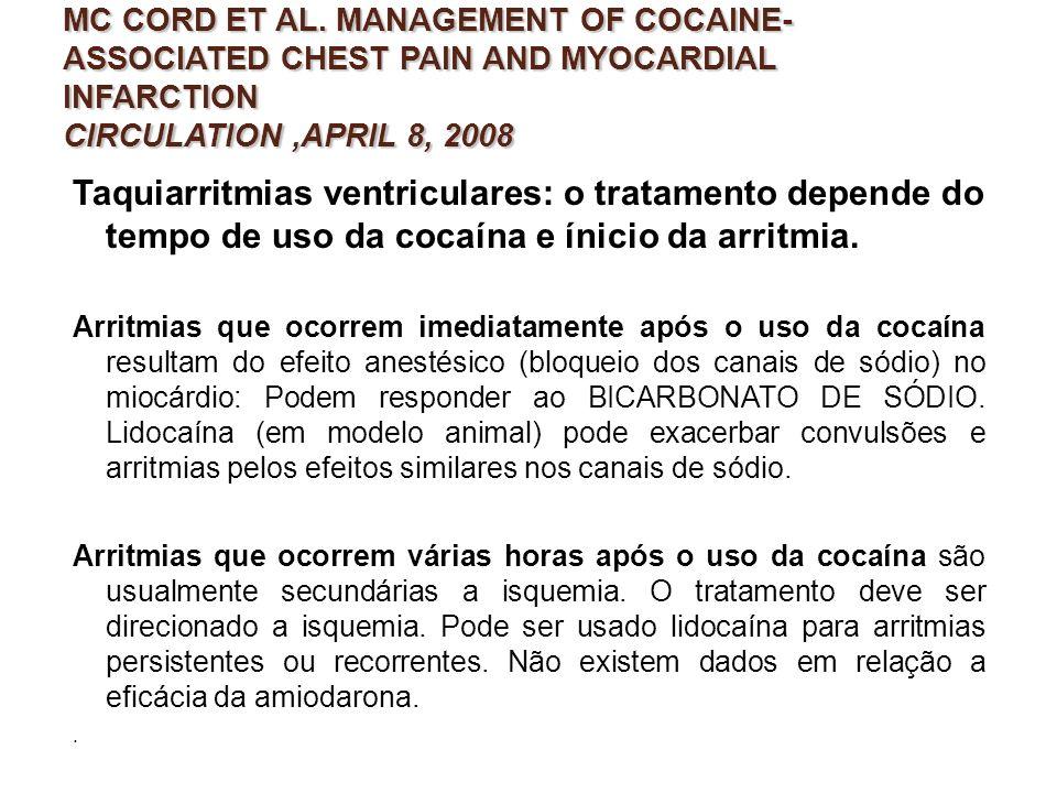 Taquiarritmias ventriculares: o tratamento depende do tempo de uso da cocaína e ínicio da arritmia. Arritmias que ocorrem imediatamente após o uso da