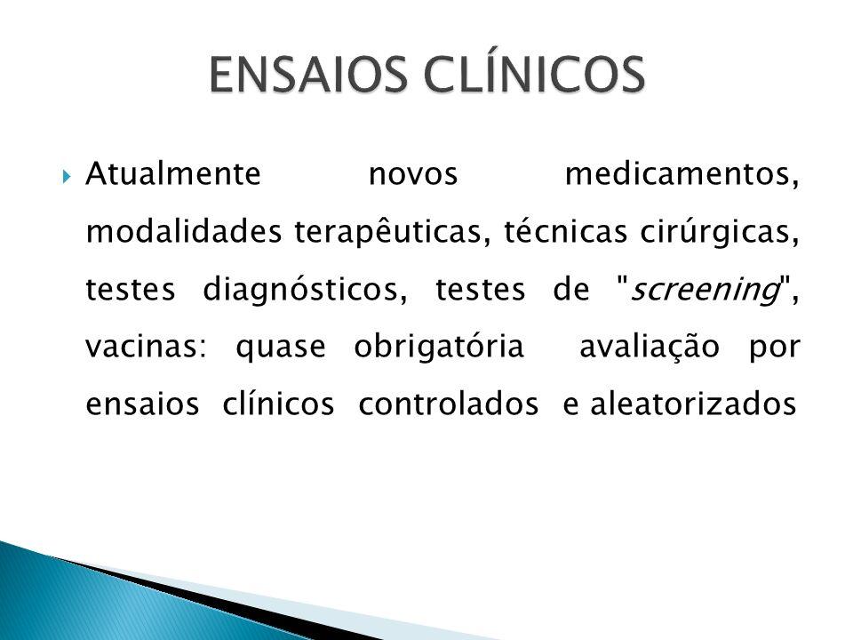 Atualmente novos medicamentos, modalidades terapêuticas, técnicas cirúrgicas, testes diagnósticos, testes de