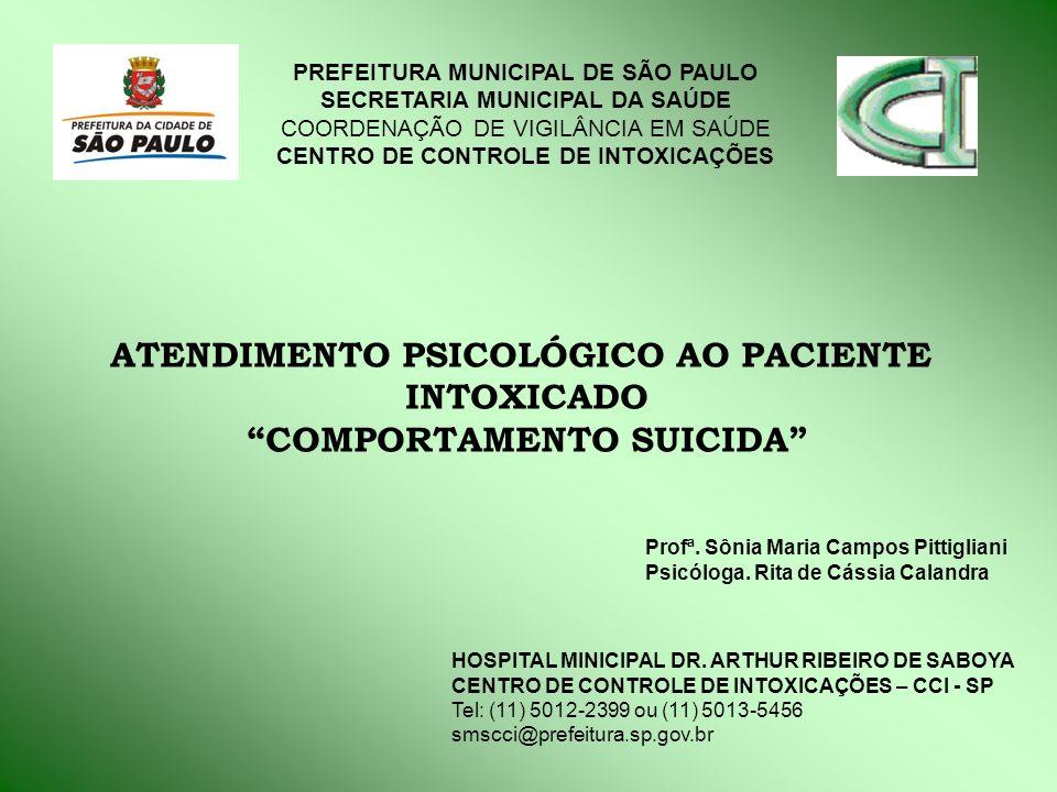 ATENDIMENTO PSICOLÓGICO AO PACIENTE INTOXICADO COMPORTAMENTO SUICIDA PREFEITURA MUNICIPAL DE SÃO PAULO SECRETARIA MUNICIPAL DA SAÚDE COORDENAÇÃO DE VI