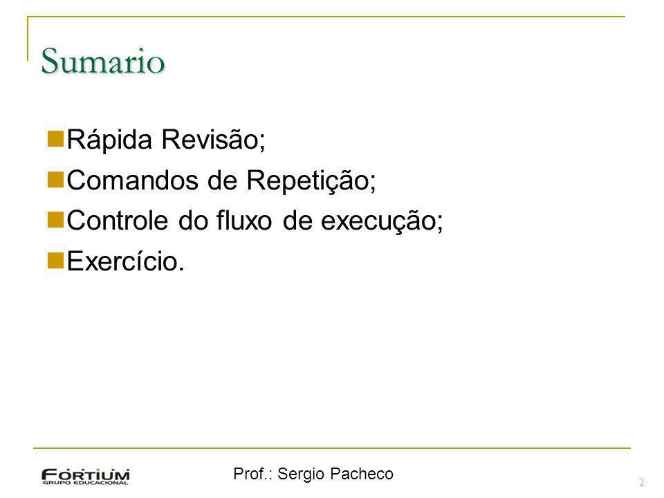 Sumario 2 Rápida Revisão; Comandos de Repetição; Controle do fluxo de execução; Exercício.