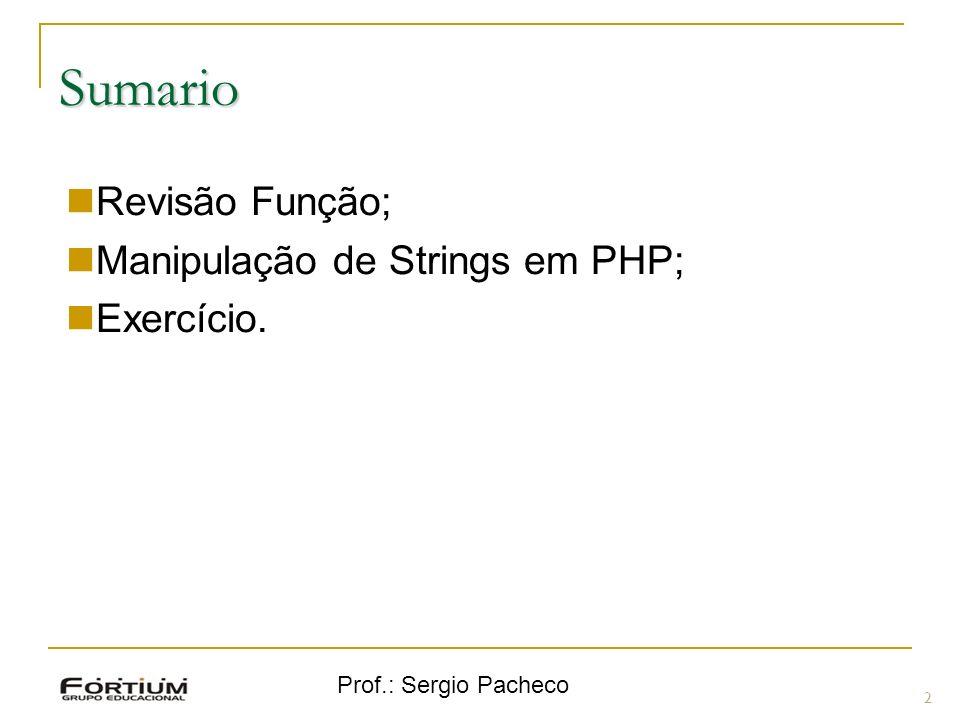 Sumario 2 Revisão Função; Manipulação de Strings em PHP; Exercício.