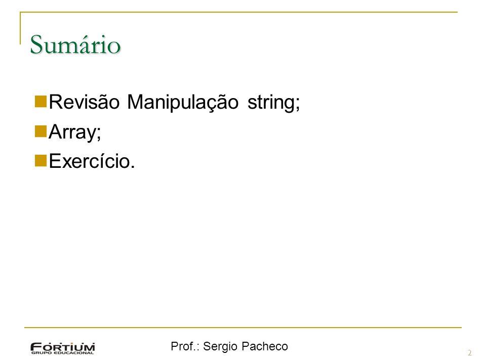 Sumário 2 Revisão Manipulação string; Array; Exercício.