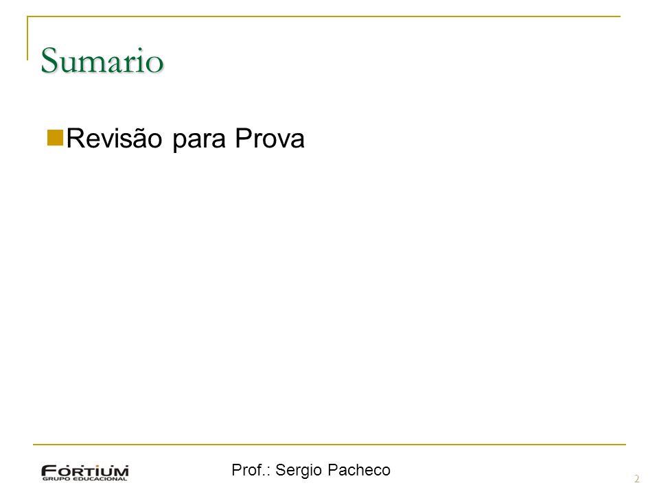 Prof.: Sergio Pacheco Operadores de Lógicos 13 OperadorDescrição .
