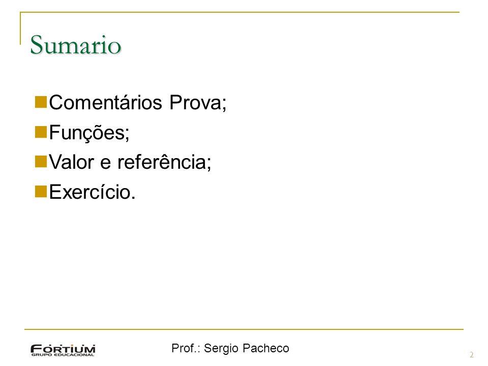 Sumario 2 Comentários Prova; Funções; Valor e referência; Exercício.
