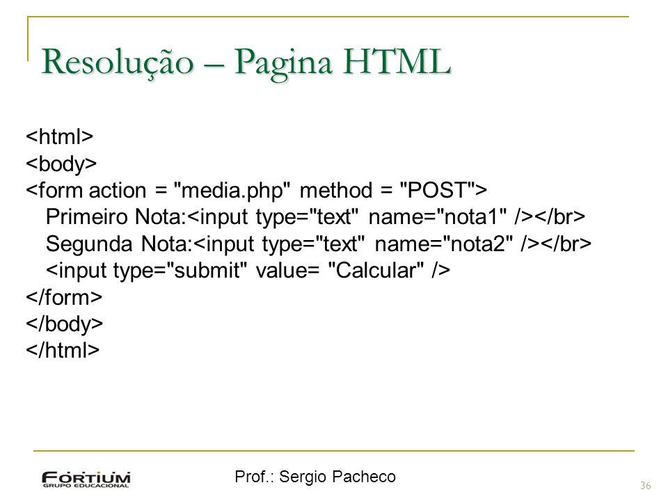 Prof.: Sergio Pacheco Resolução – Pagina HTML 36 Primeiro Nota: Segunda Nota: