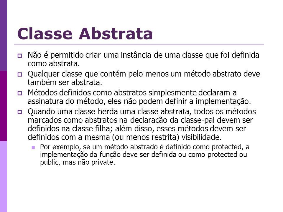 Classe Abstrata Não é permitido criar uma instância de uma classe que foi definida como abstrata. Qualquer classe que contém pelo menos um método abst