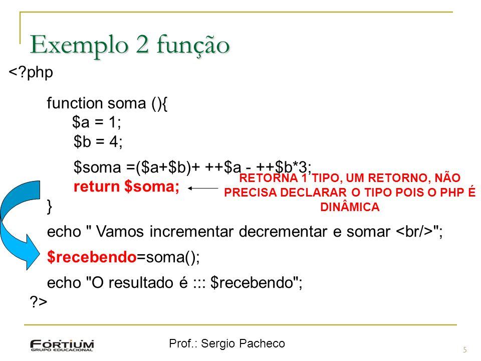 Prof.: Sergio Pacheco 16 Declarar um Array Usando a função, array() e inicializar uma array.