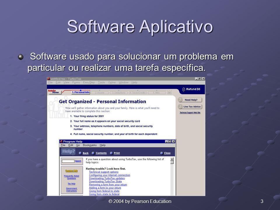 24© 2004 by Pearson Education Software de Negócios Software de Mercado Vertical Software de Mercado VerticalSoftware de Mercado VerticalSoftware de Mercado Vertical Software para Grupos de Trabalho Software para Grupos de TrabalhoSoftware para Grupos de TrabalhoSoftware para Grupos de Trabalho Software para Pequenos Negócios Software para Pequenos NegóciosSoftware para Pequenos NegóciosSoftware para Pequenos Negócios
