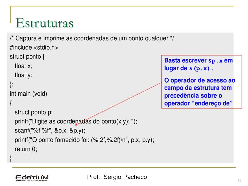 Prof.: Sergio Pacheco Estruturas 11