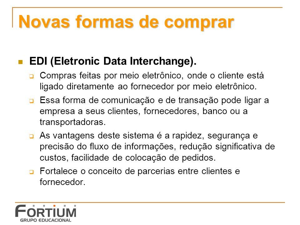 Novas formas de comprar EDI (Eletronic Data Interchange).