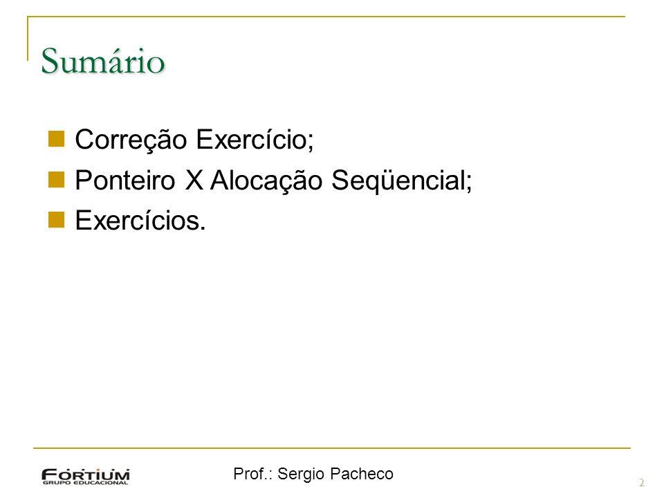 Sumário 2 Correção Exercício; Ponteiro X Alocação Seqüencial; Exercícios.