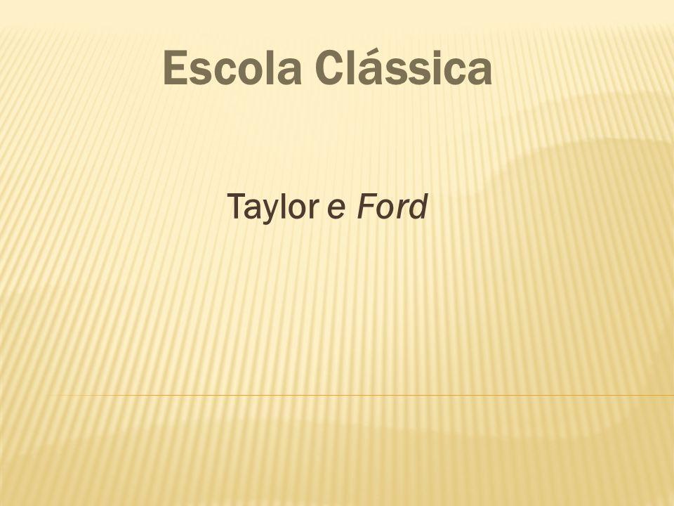 Escola Clássica Taylor e Ford