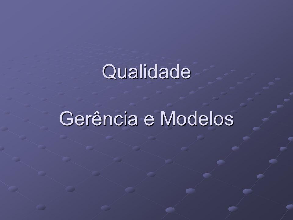 Qualidade Gerência e Modelos