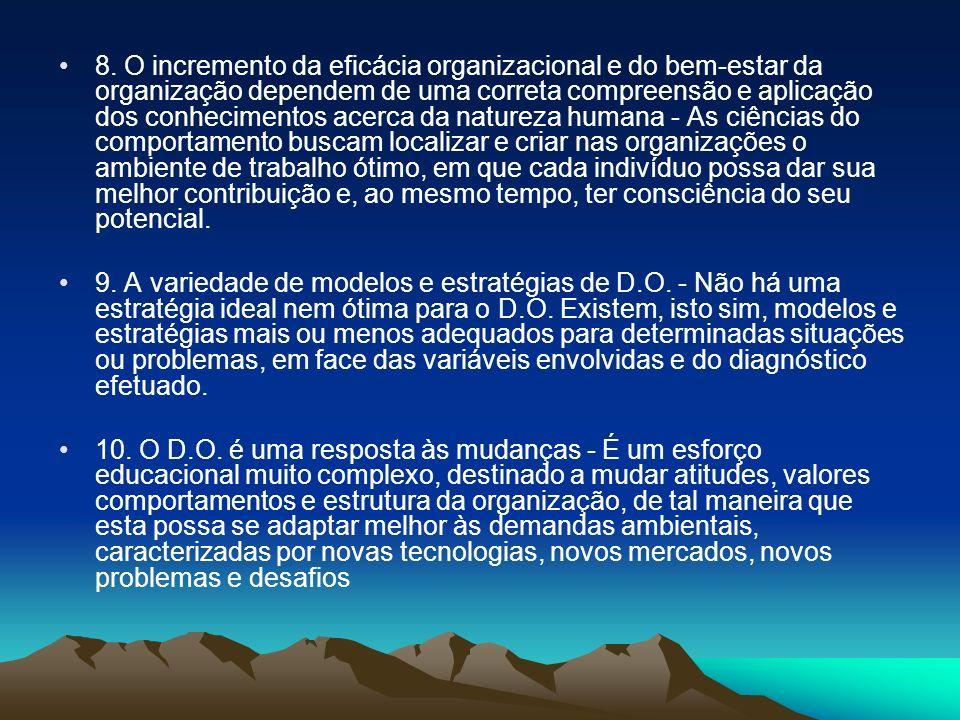 8. O incremento da eficácia organizacional e do bem-estar da organização dependem de uma correta compreensão e aplicação dos conhecimentos acerca da n