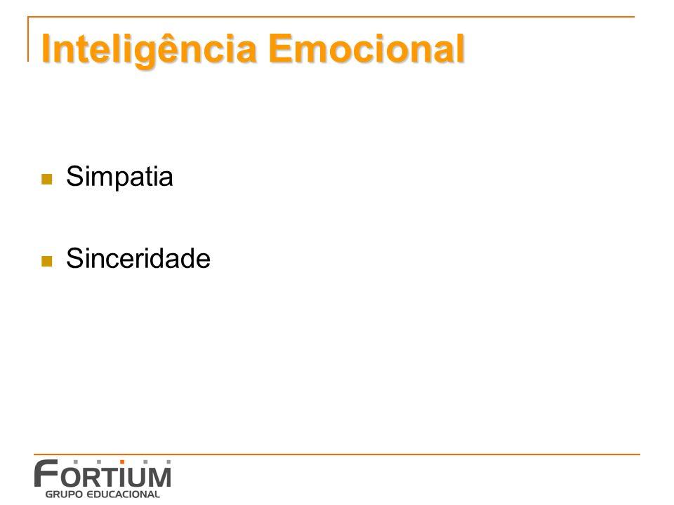 Inteligência Emocional Simpatia Sinceridade