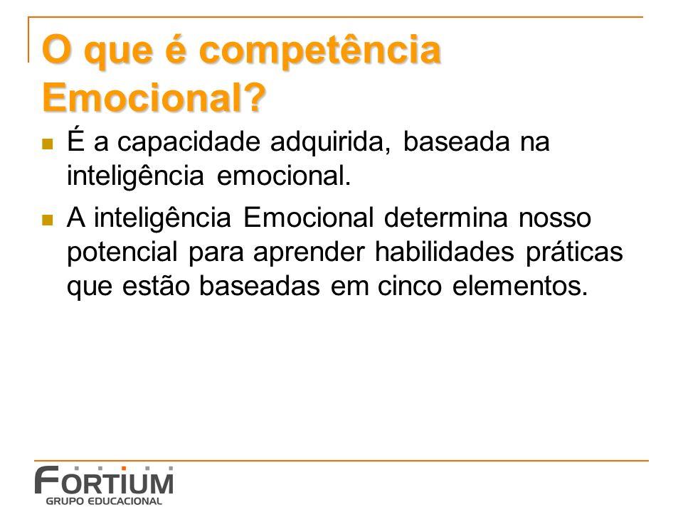 O que é competência Emocional.É a capacidade adquirida, baseada na inteligência emocional.