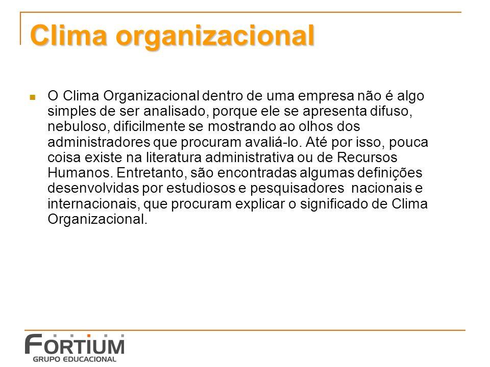 Clima organizacional O Clima Organizacional dentro de uma empresa não é algo simples de ser analisado, porque ele se apresenta difuso, nebuloso, dificilmente se mostrando ao olhos dos administradores que procuram avaliá-lo.