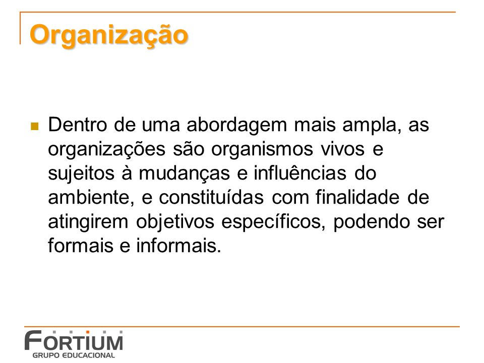 Cultura Organizacional O fundamento para a realização dos objetivos da organização, também norteia as relações sociais da mesma, influencia a maneira de agir dos seus membros.