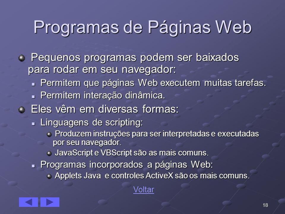 18 Programas de Páginas Web Pequenos programas podem ser baixados para rodar em seu navegador: Pequenos programas podem ser baixados para rodar em seu