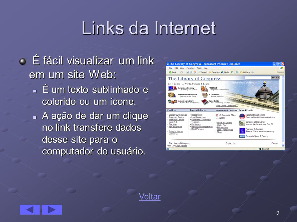 10 Navegador (browser) Software de interface usado para explorar a Internet: Software de interface usado para explorar a Internet: Os primeiros navegadores eram somente em texto.