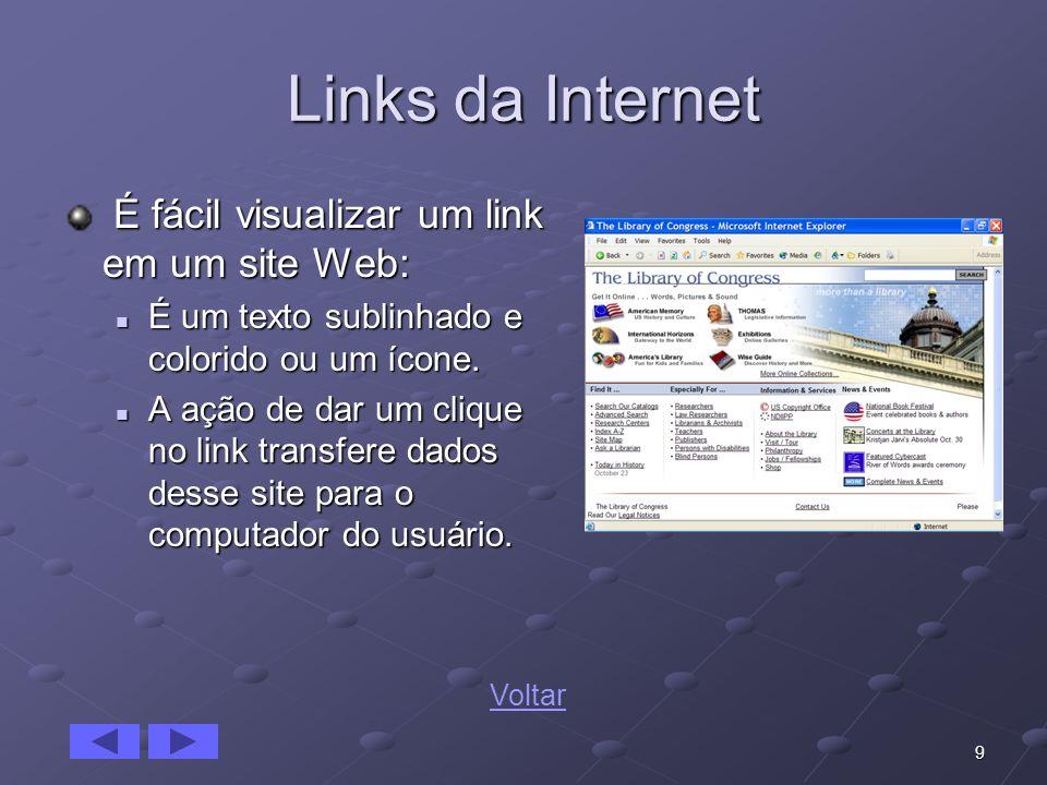 9 Links da Internet É fácil visualizar um link em um site Web: É fácil visualizar um link em um site Web: É um texto sublinhado e colorido ou um ícone