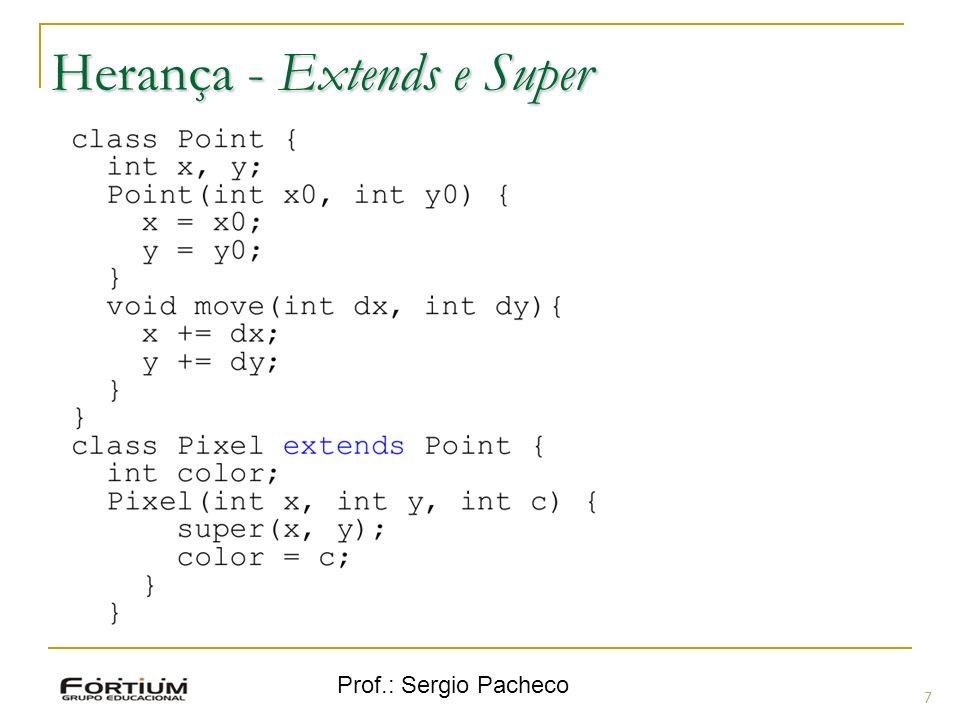 Prof.: Sergio Pacheco Herança – Quando usar 8 Quando há a necessidade de trabalharmos com várias classes.