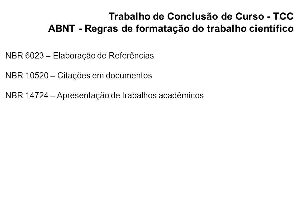 Trabalho de Conclusão de Curso - TCC ABNT - NBR 6023 – Elaboração de Referências GOMES, L.G.F.