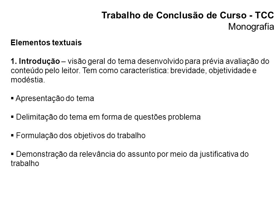 Trabalho de Conclusão de Curso - TCC Formas de documentação para trabalho científico Monografia 2.