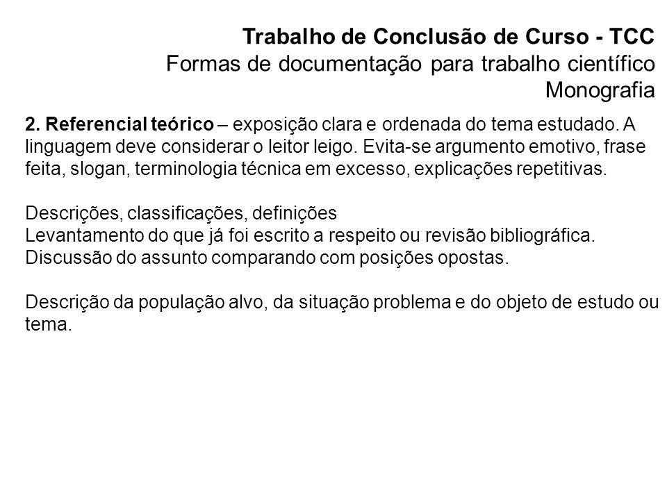 Trabalho de Conclusão de Curso - TCC Formas de documentação para trabalho científico Monografia 3.
