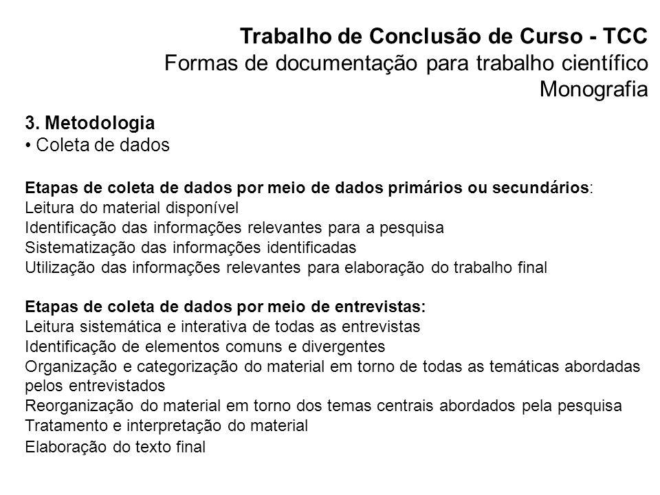 Trabalho de Conclusão de Curso - TCC Formas de documentação para trabalho científico Monografia 4.