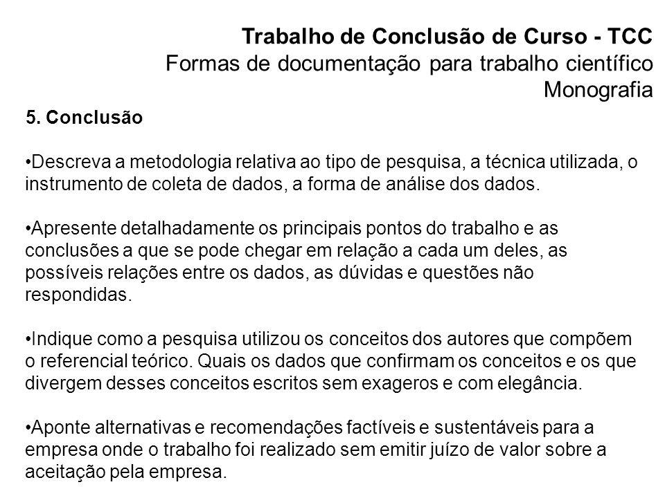 Trabalho de Conclusão de Curso - TCC Formas de documentação para trabalho científico Monografia 5.