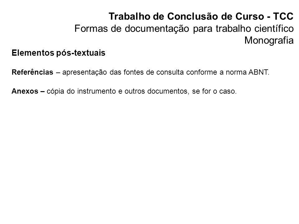 Trabalho de Conclusão de Curso - TCC Fatores de avaliação da monografia Avaliação processual – efetuada pelo orientador(a) com base no desempenho do aluno durante a elaboração do TCC.