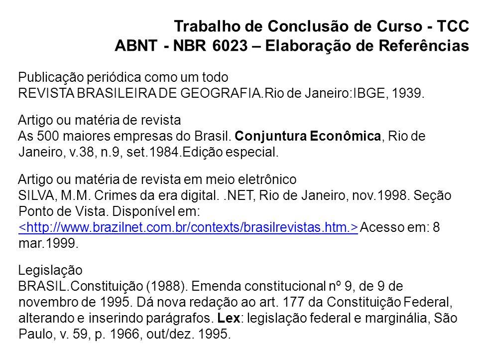 Trabalho de Conclusão de Curso - TCC ABNT - NBR 6023 – Elaboração de Referências Autor entidade ASSOCIAÇÃO BRASILEIRA DE NORMAS TÉCNICAS.