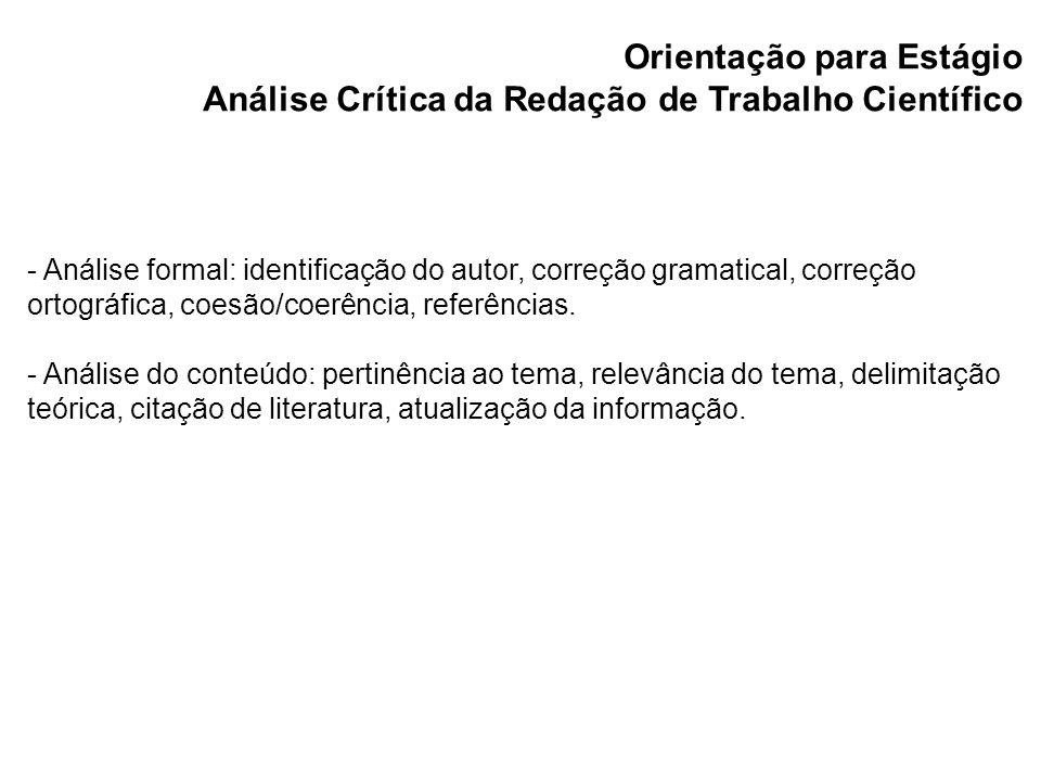Orientação para Estágio Análise Crítica da Redação de Trabalho Científico - Análise formal: identificação do autor, correção gramatical, correção orto