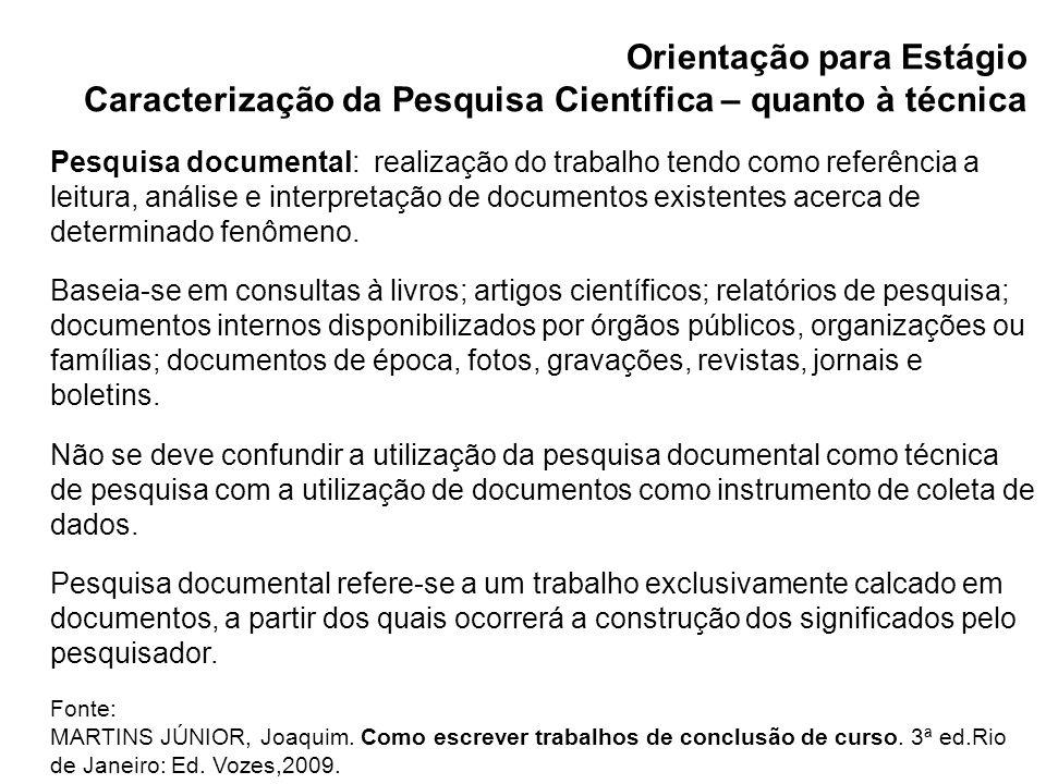 Pesquisa documental: realização do trabalho tendo como referência a leitura, análise e interpretação de documentos existentes acerca de determinado fe