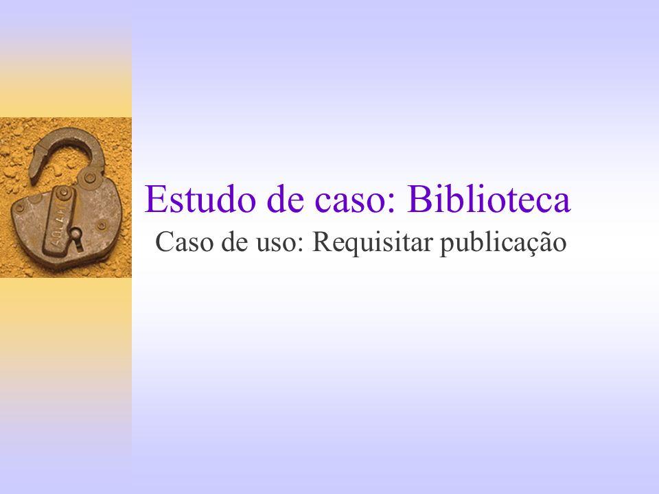 Exemplo completo : requisição [finalizada] : requisição [espera disponibilidade] : requisição [espera levantamento] : requisição [espera devolução]