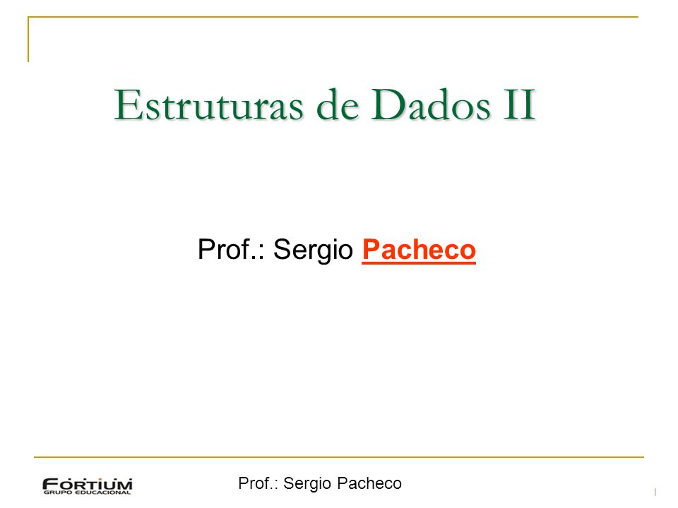 Prof.: Sergio Pacheco Implementação 62 A função recebe um ponteiro para o nó Raiz Nó Raiz - Posição memória (106537).