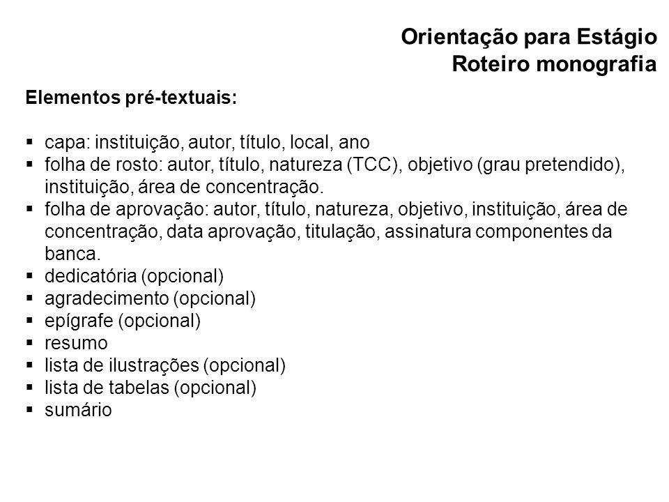 Orientação para Estágio Roteiro monografia Elementos textuais 1.