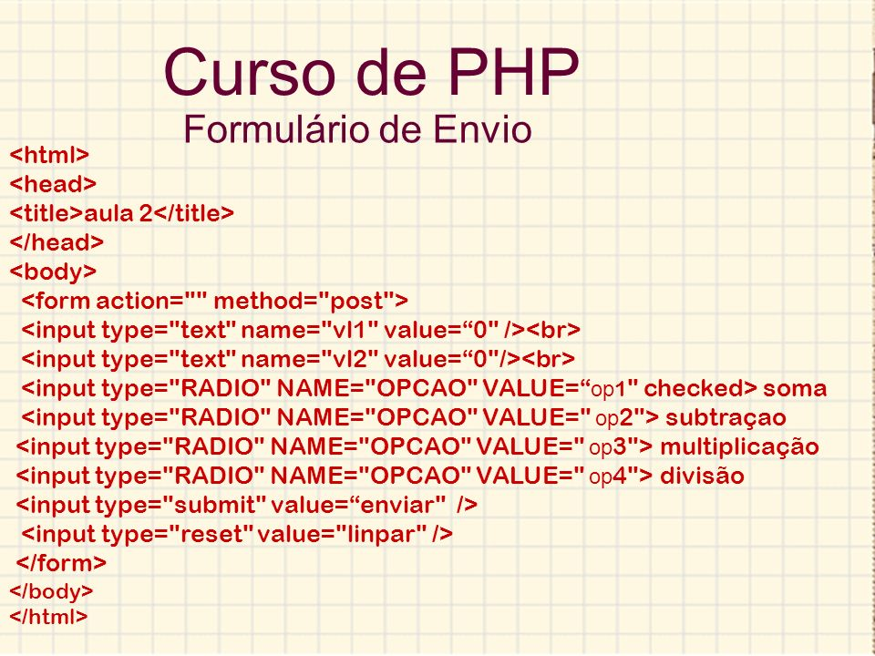Curso de PHP Formulário de Envio aula 2 soma subtraçao multiplicação divisão