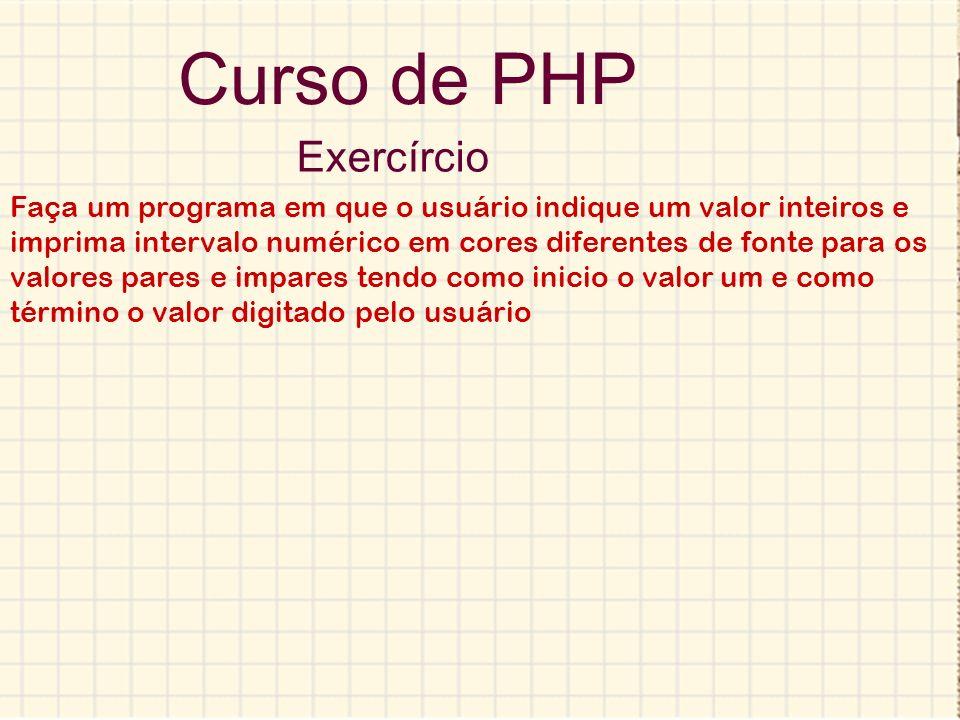 Curso de PHP Exercírcio Faça um programa em que o usuário indique um valor inteiros e imprima intervalo numérico em cores diferentes de fonte para os
