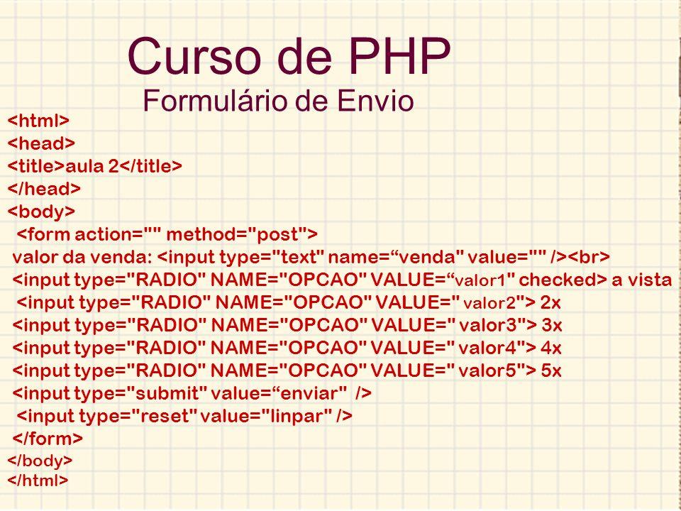 Curso de PHP Formulário de Envio aula 2 valor da venda: a vista 2x 3x 4x 5x
