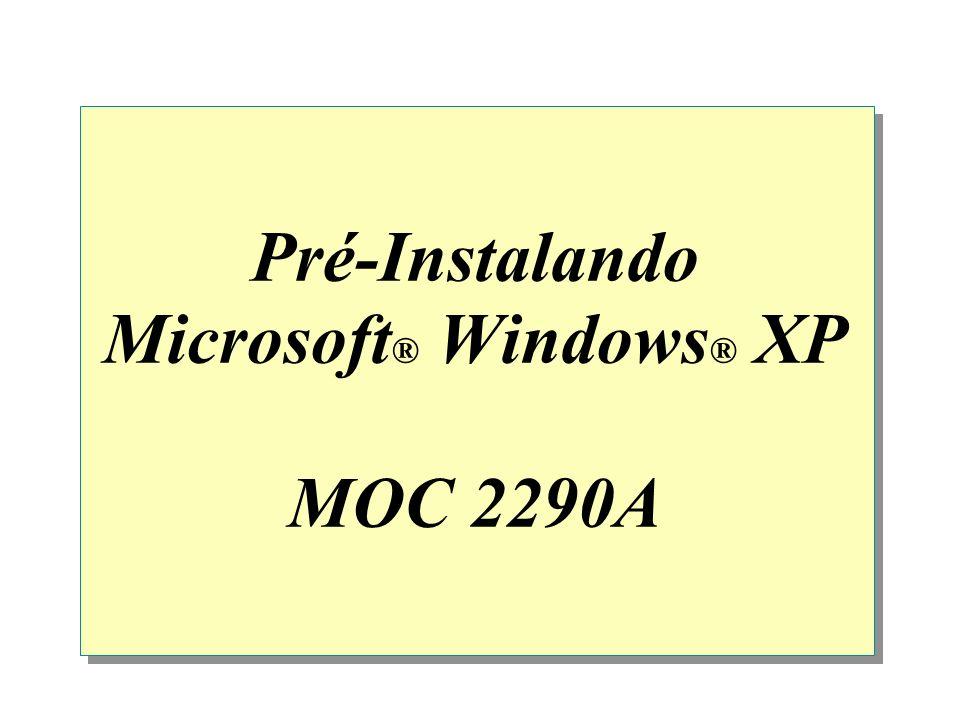 Pré-Instalando Microsoft ® Windows ® XP MOC 2290A