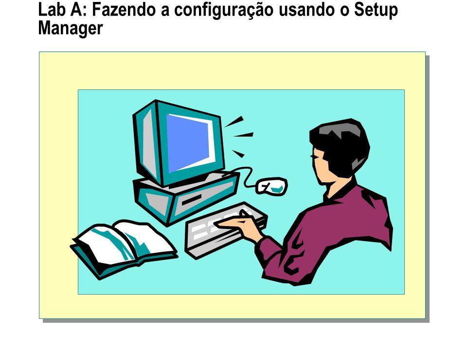 Lab A: Fazendo a configuração usando o Setup Manager