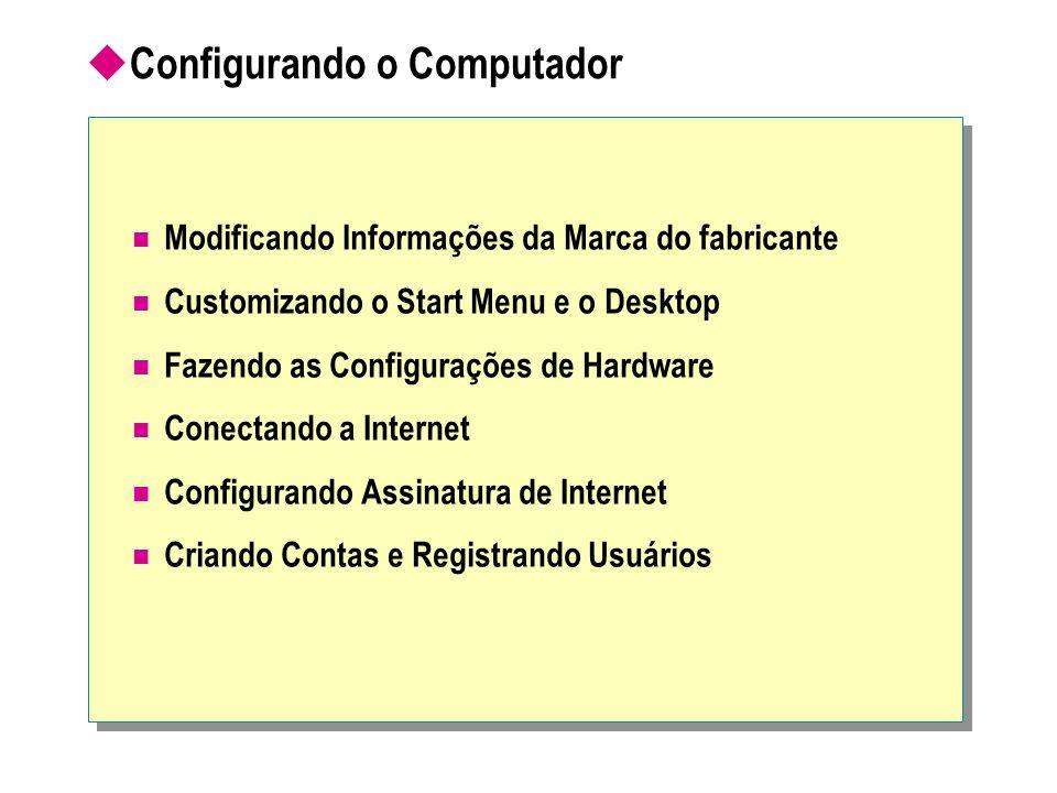 Configurando o Computador Modificando Informações da Marca do fabricante Customizando o Start Menu e o Desktop Fazendo as Configurações de Hardware Co